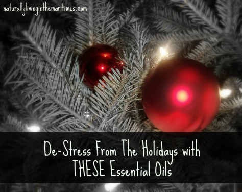 De-Stress from the Holidays with THESE Essential Oils: Fir, Marjoram & Roman Chamomile (naturallylivinginthemaritimes.com)